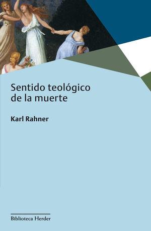 SENTIDO TEOLÓGICO DE LA MUERTE