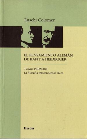 EL PENSAMIENTO ALEMÁN DE KANT A HEIDEGGER TOMO I
