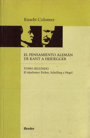 EL PENSAMIENTO ALEMÁN DE KANT A HEIDEGGER TOMO II