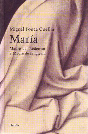 MARÍA, MADRE DEL REDENTOR Y MADRE DE LA IGLESIA