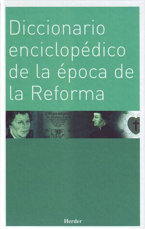 DICCIONARIO ENCICLOPÉDICO DE LA ÉPOCA DE LA REFORMA