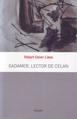 GADAMER, LECTOR DE CELAN
