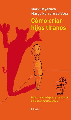 CÓMO CRIAR HIJOS TIRANOS