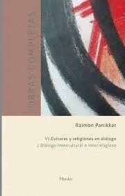 DIALOGO INTERCULTURAL E INTERRELIGIOSO. CULTURAS Y RELIGIONES EN VOLUMEN VI.II. OBRAS COMPLETAS DE R