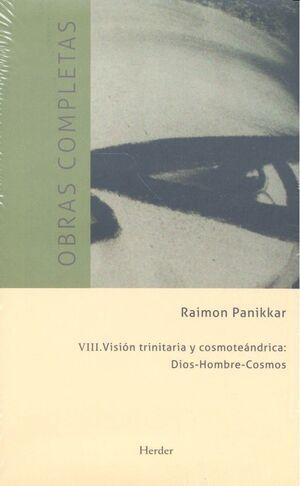 VISIÓN TRINITARIA Y COSMOTEÁNTRICA: DIOS-HOMBRE-COSMOS