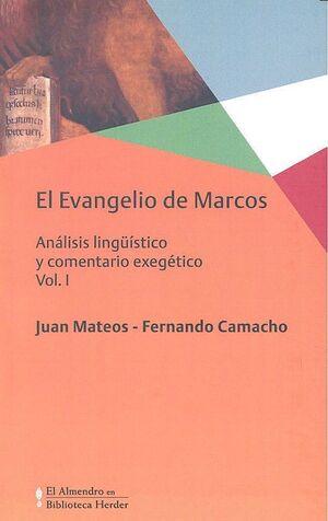 EVANGELIO DE MARCOS, EL VOL. I ANALISIS LINGUISTICO Y COMENTARIO EXEGETICO