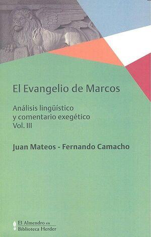 EVANGELIO DE MARCOS, EL VOL. III ANALISIS LINGUISTICO Y COMETNARIO EXEGETICO