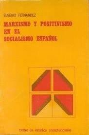 MARXISMO Y POSITIVISMO EN EL SOCIALISMO ESPAÑOL