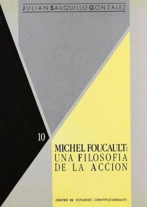 MICHEL FOUCAULT: UNA FILOSOFÍA DE LA ACCIÓN