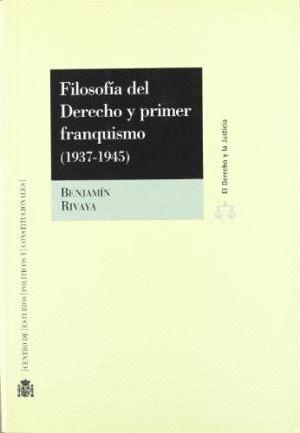 FILOSOFÍA DEL DERECHO Y PRIMER FRANQUISMO (1937-1945)