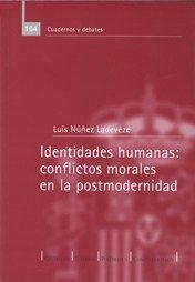 IDENTIDADES HUMANAS: CONFLICTOS MORALES EN LA POSTMODERNIDAD