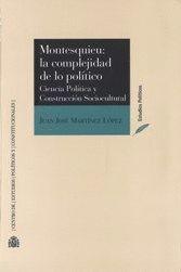 MONTESQUIEU: LA COMPLEJIDAD DE LO POLÍTICO