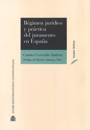 RÉGIMEN JURÍDICO Y PRÁCTICA DEL JURAMENTO EN ESPAÑA