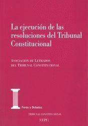 LA EJECUCIÓN DE LAS RESOLUCIONES DEL TRIBUNAL CONSTITUCIONAL