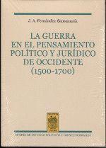 LA GUERRA EN EL PENSAMIENTO POLÍTICO Y JURÍDICO DE OCCIDENTE (1500-1700)