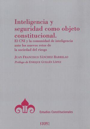 INTELIGENCIA Y SEGURIDAD COMO OBJETO CONSTITUCIONAL