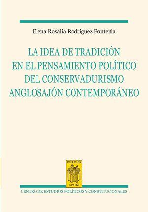LA IDEA DE LA TRADICIÓN EN EL PENSAMIENTO POLÍTICO DEL CONSERVADURISMO ANGLOSAJÓN CONTEMPORÁNEO