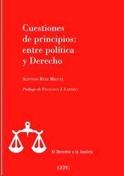 CUESTIONES DE PRINCIPIOS: ENTRE POLÍTICA Y DERECHO