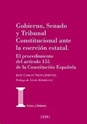 GOBIERNO, SENADO Y TRIBUNAL CONSTITUCIONAL ANTE LA COERCIÓN ESTATAL