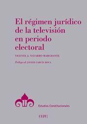 EL RÉGIMEN JURÍDICO DE LA TELEVISIÓN EN PERIODO ELECTORAL