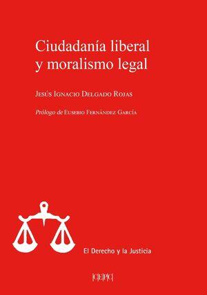 CIUDADANÍA LIBERAL Y MORALISMO LEGAL