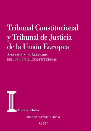 TRIBUNAL CONSTITUCIONAL Y TRIBUNAL DE JUSTICIA DE LA UNIÓN EUROPEA