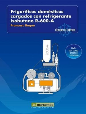 FRIGORÍFICOS DOMÉSTICOS CARGADOS CON REFRIGERANTES ISOBUTANO R-600-A (DVD 3)
