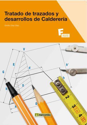 TRATADO DE TRAZADOS Y DESARROLLOS DE CALDERERÍA