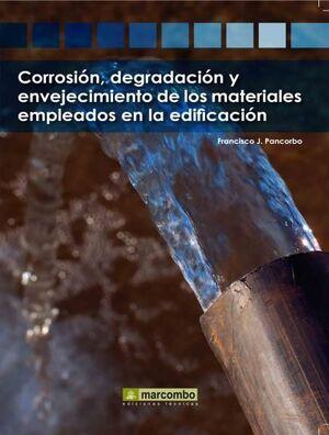 CORROSION DEGRADACION Y ENVEJECIMIENTO MATERIALES EMPLEADOS