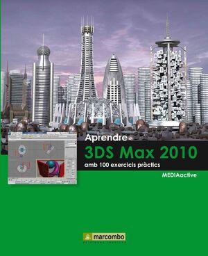 APRENDRE 3DS MAX 2010 AMB 100 EXERCICIS PRÀCTICS