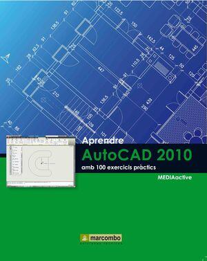 APRENDRE AUTOCAD 2010 AMB 100 EXERCICIS PRÀCTICS