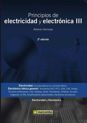 PRINCIPIOS DE ELECTRICIDAD Y ELECTRÓNICA III 2ªED.