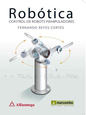 ROBÓTICA: CONTROL DE ROBOTS MANIPULADORES