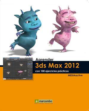 APRENDER 3DS MAX 2012 CON 100 EJERCICIOS PRÁCTICOS