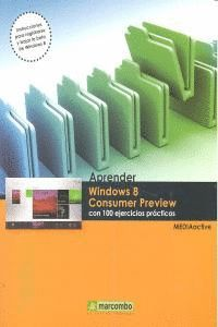 APRENDER WINDOWS 8 CONSUMER PREVIEW CON 100 EJERCICIOS PRÁCTICOS