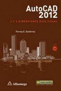 AUTOCAD2012: 2 Y 3 DIMENSIONES - GUÍA VISUAL