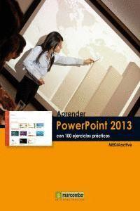 APRENDER POWERPOINT 2013 CON 100 EJERCICIOS PRÁCTICOS