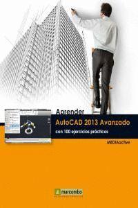 APRENDER AUTOCAD 2013 AVANZADO CON 100 EJERCICIOS PRÁCTICOS