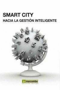 SMART CITY: HACÍA LA GESTIÓN INTELIGENTE