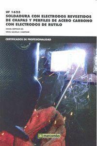 *UF1623: SOLDADURA CON ELECTRODOS REVESTIDOS DE CHAPAS Y PERFILES DE ACERO CARBÓNICO CON ELECTRODOS DE RÚTILO