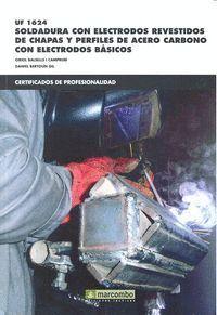 *UF 01624 SOLDADURA CON ELECTRODOS REVESTIDOS DE CHAPAS Y PERFILES DE ACERO CARBONO CON ELECTRODOS BÁSICOS