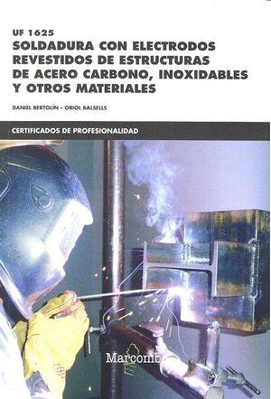 *UF1625 SOLDADURA CON ELECTRODOS REVESTIDOS DE ESTRUCTURAS DE ACERO CARBONO, INOXIDABLES Y OTROS MATERIALES