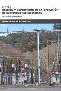 *UF 1775 GESTIÓN Y SUPERVISIÓN DE LA OPERACIÓN DE SUBESTACIONES ELÉCTRICAS