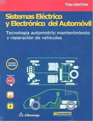 SISTEMAS ELÉCTRICO Y ELECTRÓNICO DEL AUTOMÓVIL. TECNOLOGÍA AUTOMOTRIZ: MANTENIMIENTO Y REPARACIÓN DE VEHÍCULOS