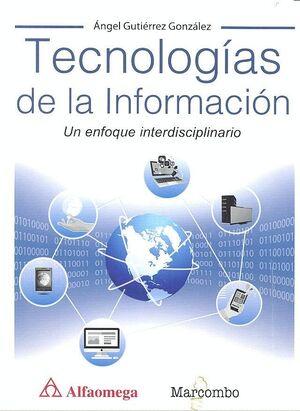 TECNOLOGÍAS DE LA INFORMACIÓN. UN ENFOQUE INTERDISCIPLINARIO