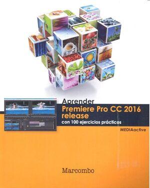 APRENDER PREMIERE PRO CC RELEASE 2016 CON 100 EJERCICIOS PRÁCTICOS