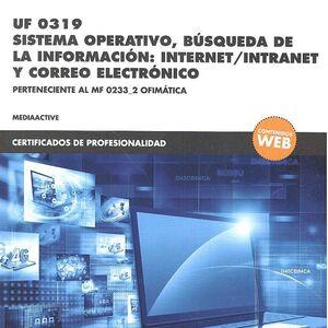 *UF 0319 SISTEMA OPERATIVO, BÚSQUEDA DE LA INFORMACIÓN:INTERNET/INTRANET Y CORREO ELECTRÓNICO