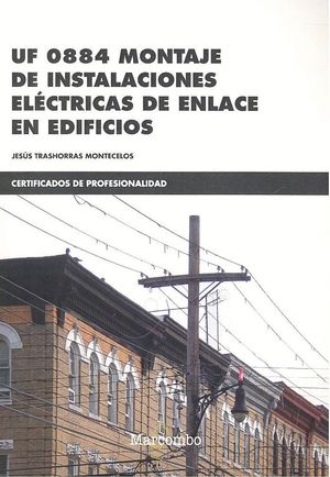 *UF 0884 MONTAJE DE INSTALACIONES ELÉCTRICAS DE ENLACE EN EDIFICIOS