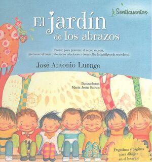 EL JARDÍN DE LOS ABRAZOS CUENTO PARA PREVENIR EL ACOSO ESCOLAR, PROMOVER EL BUEN EN LAS RELACIONES Y