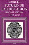 SOBRE EL FUTURO DE LA EDUCACIÓN HACIA EL AÑO 2000